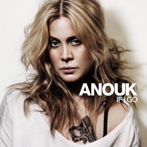 If I Go von Anouk