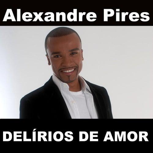 Delírios De Amor de Alexandre Pires