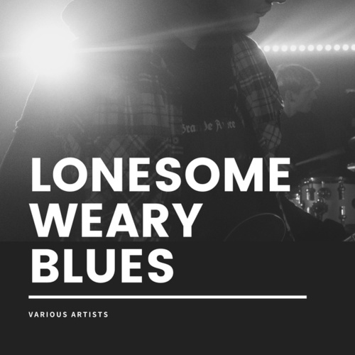 Lonesome Weary Blues von Various Artists