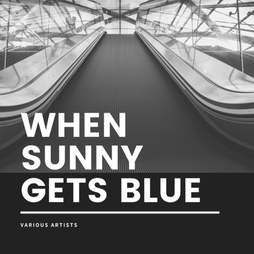 When Sunny Gets Blue de Various Artists
