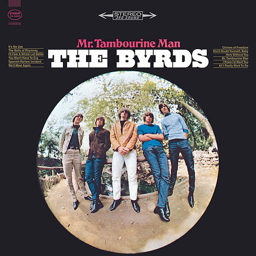 Mr. Tambourine Man by The Byrds