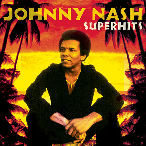 Johnny Nash Super Hits by Johnny Nash