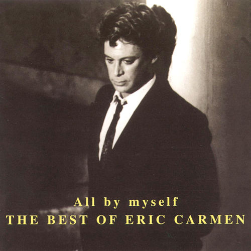 All By Myself von Eric Carmen