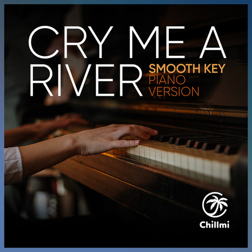 Cry me a river (Piano Version) by Smooth Key