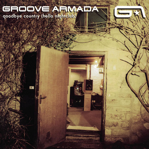 Goodbye Country (Hello Nightclub) de Groove Armada