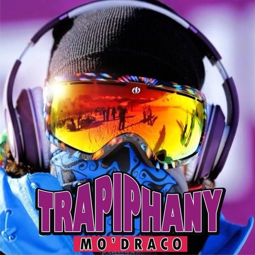 TRAPIPHANY von Mo'Draco