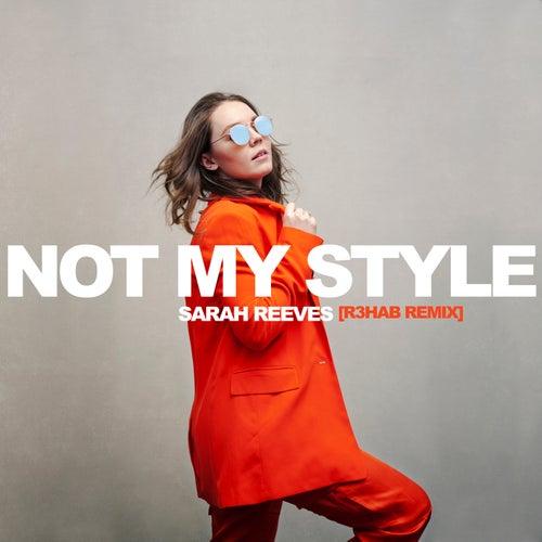 Not My Style (R3HAB Remix) von Justice Skolnik
