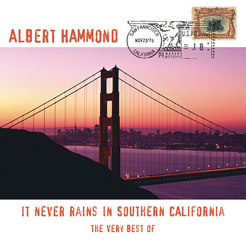 The Very Best Of - It Never Rains In Southern California by Albert Hammond
