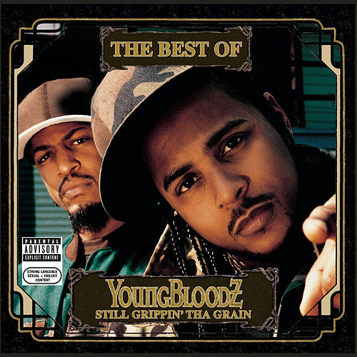The Best Of YoungBloodZ - Still Grippin' Tha Grain by Youngbloodz