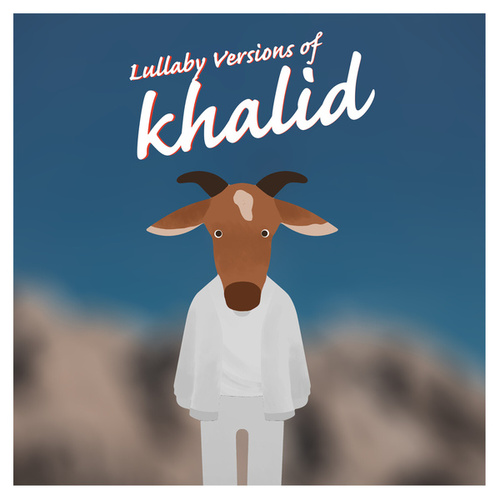 Lullaby Renditions of Khalid von The Cat and Owl