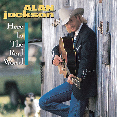 Here In The Real World de Alan Jackson