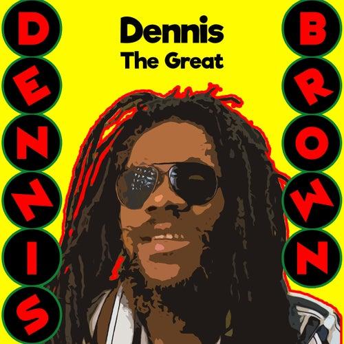 Dennis the Great de Dennis Brown