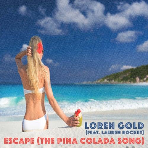Escape (The Pina Colada Song) by Loren Gold