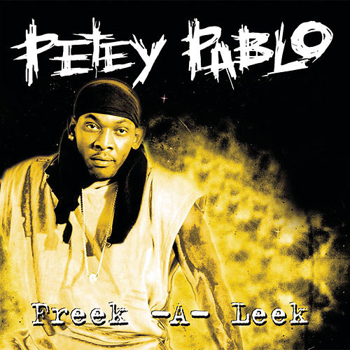 Freek-A-Leek von Petey Pablo