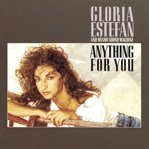 Anything For You by Gloria Estefan