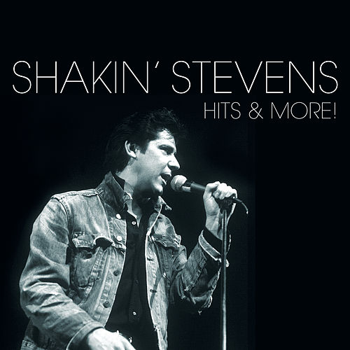Hits And More von Shakin' Stevens