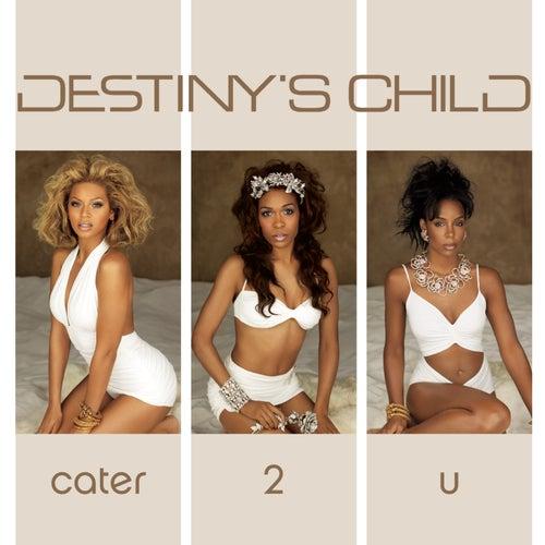 Cater 2 U von Destiny's Child