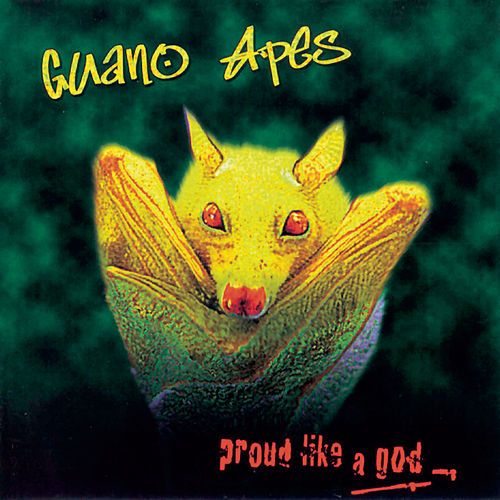 Proud Like a God von Guano Apes