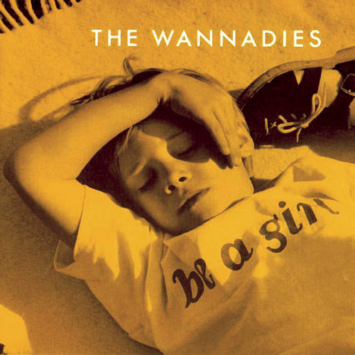 Be A Girl von Wannadies