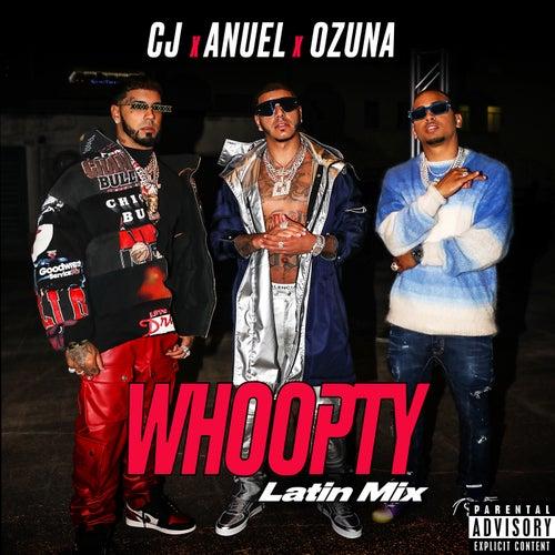 Whoopty (Latin Mix) [feat. Anuel AA and Ozuna] de CJ