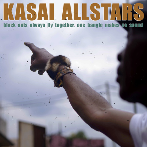 Black Ants Always Fly Together, One Bangle Makes No Sound by Kasai Allstars