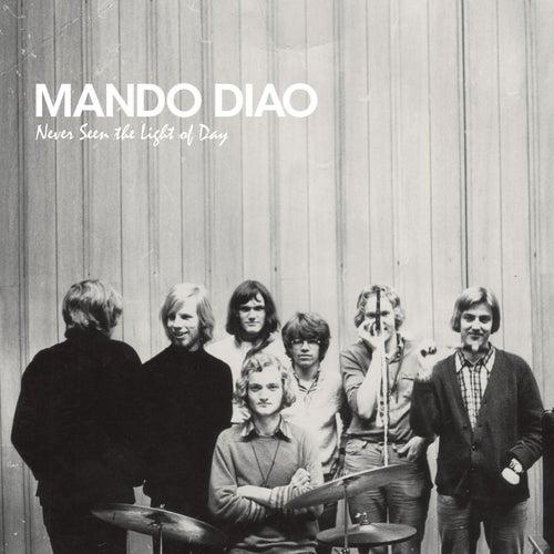 Never Seen The Light Of Day de Mando Diao