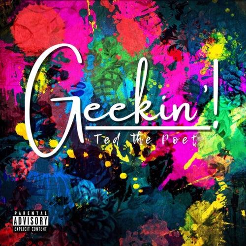 GEEKIN'! von Ted The Poet