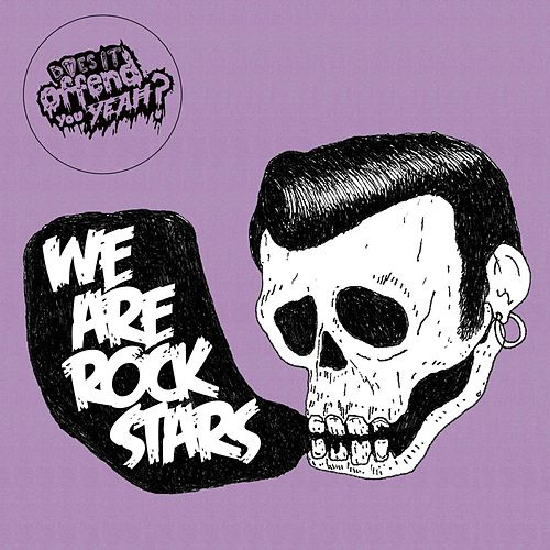 We Are Rockstars de Does It Offend You, Yeah?