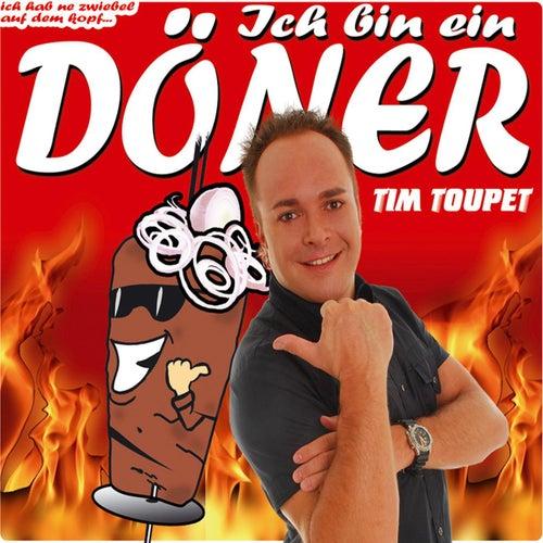 Ich Bin Ein Döner von Tim Toupet