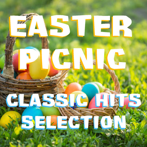 Easter Picnic Classic Hits Selection de Various Artists