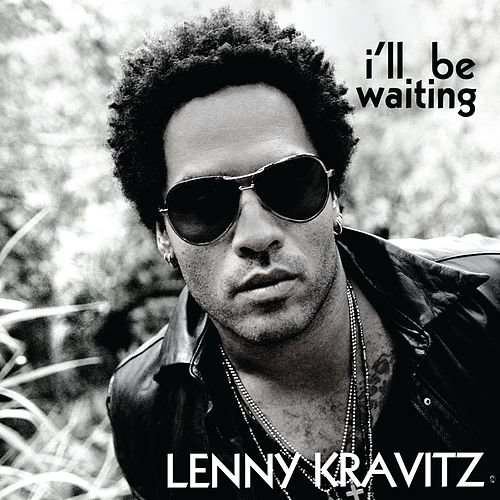I'll Be Waiting von Lenny Kravitz