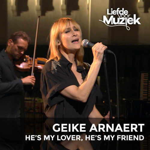 He's My Lover, He's My Friend (Uit Liefde Voor Muziek) (Live) by Geike