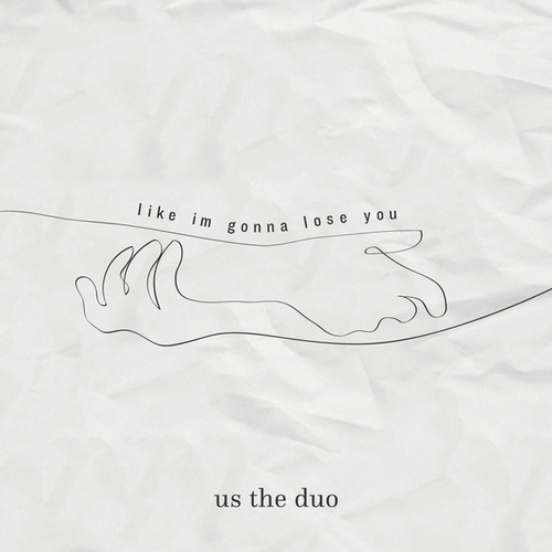 Like I'm Gonna Lose You von Us The Duo
