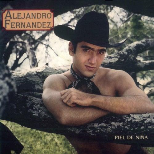 Piel De Niña de Alejandro Fernández