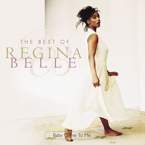 Baby Come To Me: The Best Of Regina Belle de Regina Belle