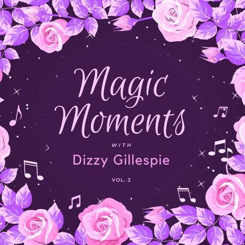 Magic Moments with Dizzy Gillespie, Vol. 2 de Dizzy Gillespie
