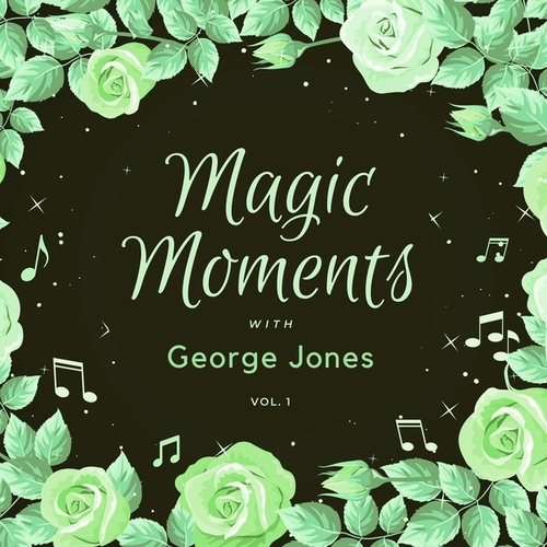 Magic Moments with George Jones, Vol. 1 von George Jones
