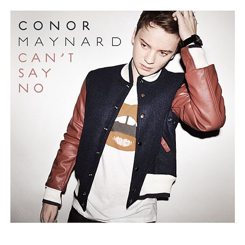 Can't Say No by Conor Maynard
