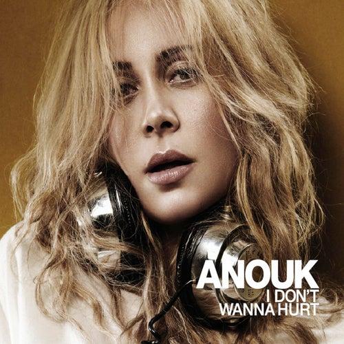 I Don't Wanna Hurt von Anouk