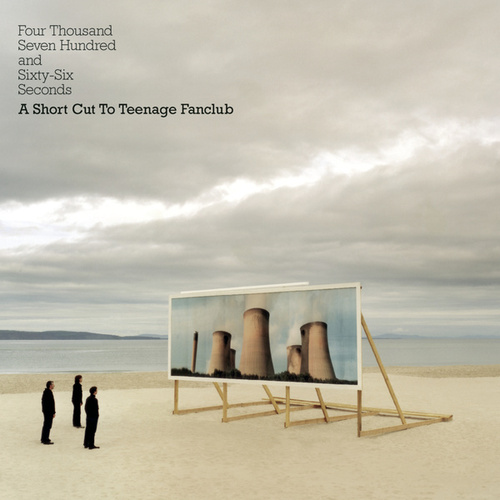Four Thousand Seven Hundred And Sixty-Six Seconds - A Short Cut To Teenage Fanclub von Teenage Fanclub