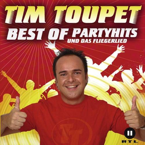 Best Of Partyhits Und Das Fliegerlied von Tim Toupet
