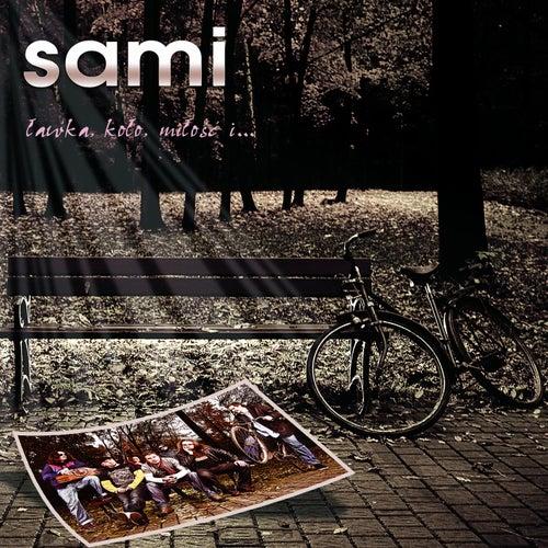 Lawka, Kolo, Milosc I... von Sami