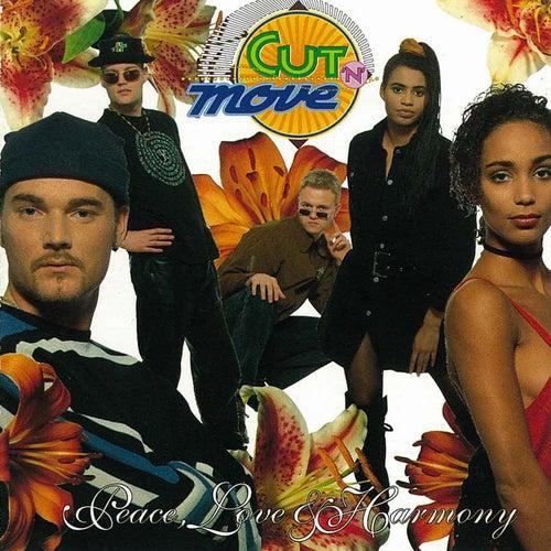 Peace, Love & Harmony von Cut 'N' Move