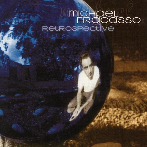Retrospective by Michael Fracasso