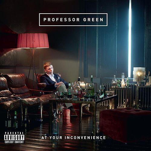 At Your Inconvenience von Professor Green