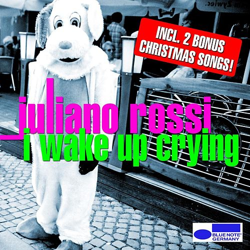 I Wake Up Crying de Juliano Rossi