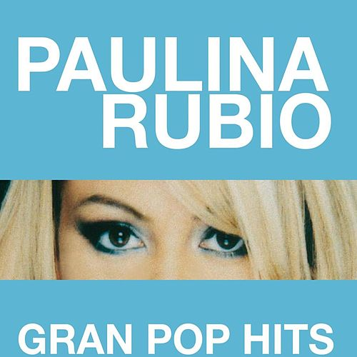 Gran Pop Hits by Paulina Rubio