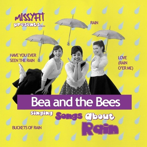 MISSYFIT Presents Bea and the Bees Singing Songs About Rain von Missyfit