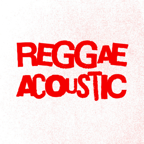 Reggae Acoustic by Various Artists