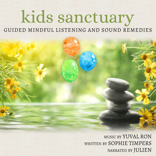 Kids Sanctuary: Guided Mindful Listening And Sound Remedies de Yuval Ron